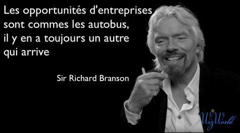 Il y a toujours des opportunités qui se présentent. C'est comme les autobus. Richard Branson sur wizworld.fr