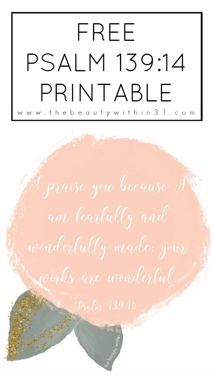 "Free Psalm 139:14 watercolor floral printable, ""I praise you because I am fearfully and wonderfully made"". Teaching our daughter's identity in Christ!"