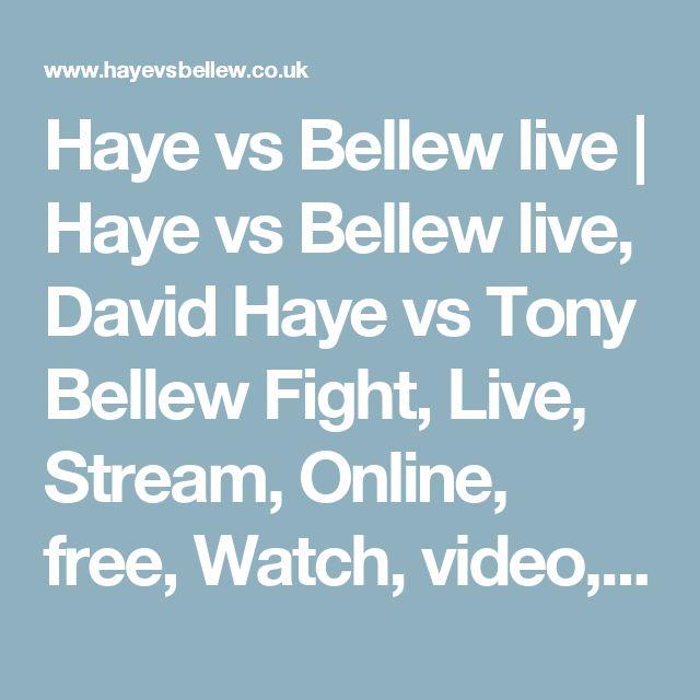 Haye vs Bellew live | Haye vs Bellew live, David Haye vs Tony Bellew Fight, Live, Stream, Online, free, Watch, video, of the Fight, Watch PPV Boxing Event on March 4, 2017