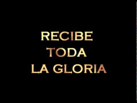 Recibe toda la Gloria con letra, We sang this in Costa Rica, and I love it so much!!! @Alyssa Inge @Alyssa Scarfato @Mika Edwards  @michelle ferguson @Savannah Griffin @Sarah Workman @Emily Herba