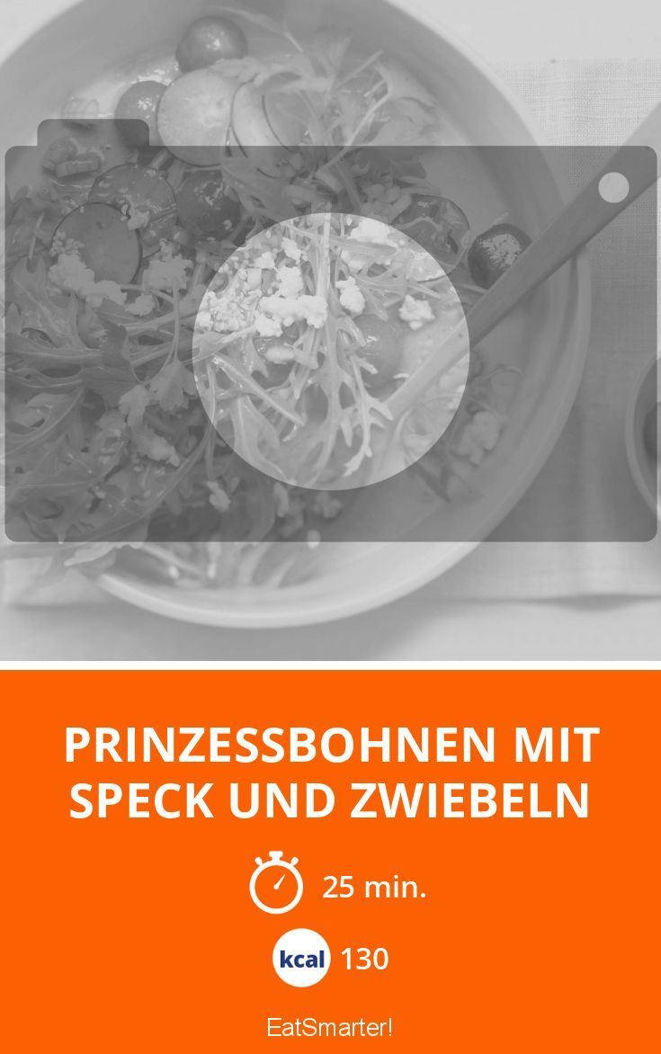 Prinzessbohnen mit Speck und Zwiebeln