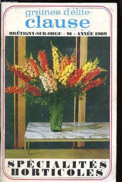 Catalogue Graines D'elite Clause - Specialites Horticoles - Annee 1969. de COLLECTIF