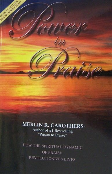 New Book: Power in Praise by Merlin R. Carothers