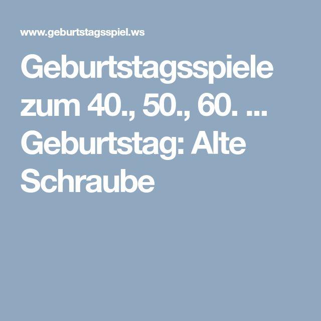 Geburtstagsspiele zum 40., 50., 60. ... Geburtstag: Alte Schraube