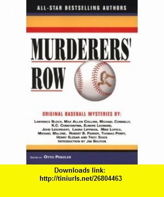 Murderers Row Original Baseball Mysteries (9781893224254) Otto Penzler, Jim Bouton, Lawrence Block, Max Allan Collins, Michael Connelly, K.C. Constantine, Elmore Leonard, John Lescroart, Laura Lippman, Mike Lupica , ISBN-10: 1893224252  , ISBN-13: 978-1893224254 ,  , tutorials , pdf , ebook , torrent , downloads , rapidshare , filesonic , hotfile , megaupload , fileserve