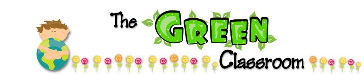 """This website is awesome!! """"The Green Classroom""""-combines my favorite things: teaching and reusing!"""