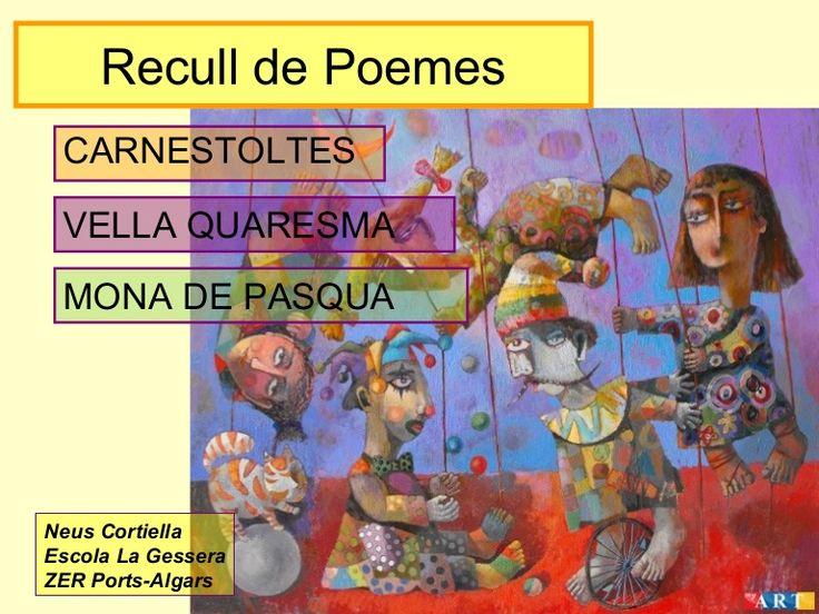 Poesia, poemes, carnaval, carnestoltes, quaresma, vellaquaresma, pasqua, monadepasqua, barriel, isabel, poetes, primària, infantil, activitat, escola, aula, mo…