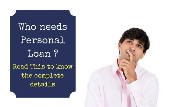 Who Needs Personal Loan Don T Know Read This In 2020 Personal Loans Person Loan
