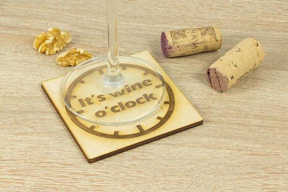 Its Wine o clock Coaster SET of 6 Wine lover gift Laser