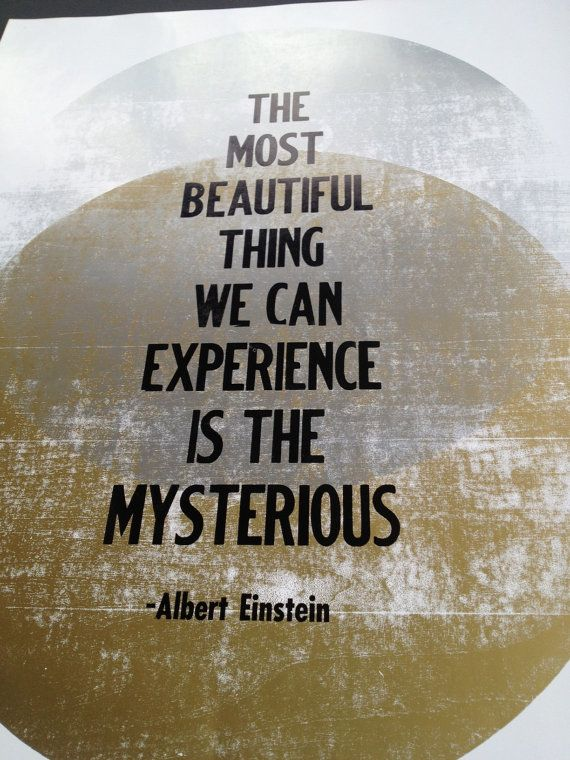 most beautiful thing we can experience mysterious source It has been a great inspiration to me, and i hope you enjoy reading it as well  what i believe  the most beautiful thing we can experience is the mysterious it  is the source of all true art and science he to whom this emotion.