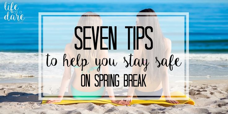 7 Spring Break Safety Tips