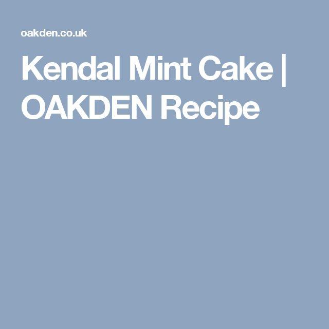 Kendal Mint Cake | OAKDEN Recipe