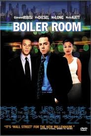 Boiler Room-- One of my favorite movies!!