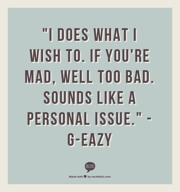 G Eazy Quotes About Love : Mean It G Eazy Quotes. QuotesGram
