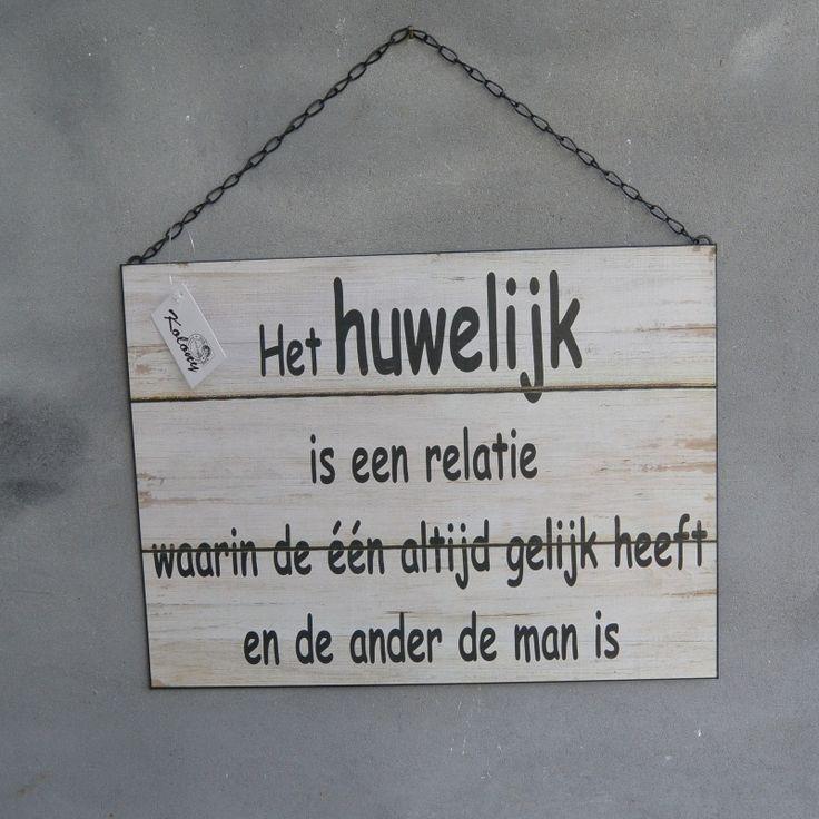 Landelijk wit humor tekstbord, waar en erg grappig! 'Het huwelijk is een relatie waarin de één altijd gelijk heeft en de ander de man is'.
