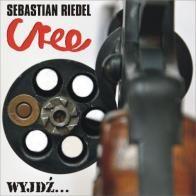Cree, Sebastian Riedel - Wyjdź