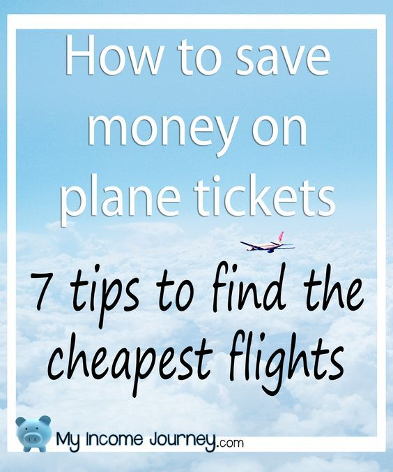 How to save money on plane tickets! 7 tips to help you find the cheapest flights! Save money on travel, money saving tips, vacation, finances, air fare, plane tickets, flying, my income journey.