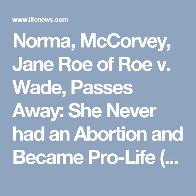 Norma, McCorvey, Jane Roe of Roe v. Wade, Passes Away: She Never had an Abortion and Became Pro-Life (and converted to the Catholic faith!) | LifeNews.com