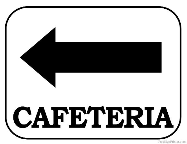 Printable Cafeteria with Arrow Pointing Left Sign Free Printables