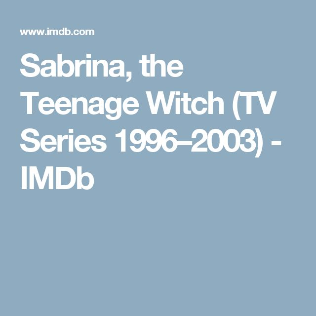 Sabrina, the Teenage Witch (TV Series 1996–2003) - IMDb
