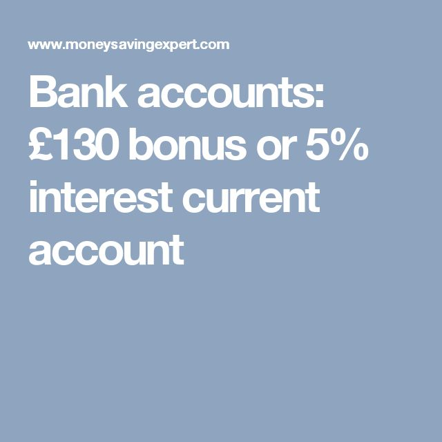 Bank accounts: £130 bonus or 5% interest current account