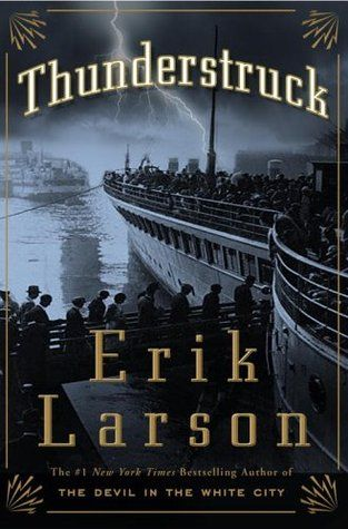 Thunderstruck by Erik Larson is a work of non-fiction which takes the reader on a thrill ride through history. Larsoncombines the true stories of two men whose paths seemingly should have had no connection to one another.Each man's tale highlights important events not only in their own lives but insociety as well. Crown   October...