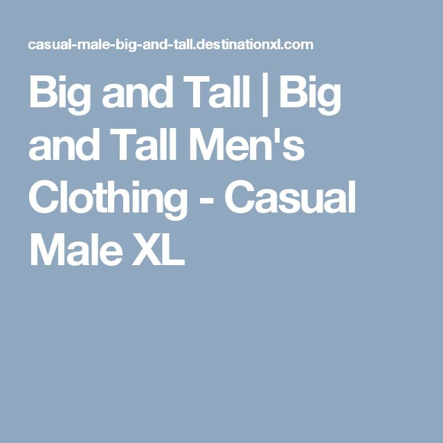 Big and Tall | Big and Tall Men's Clothing - Casual Male XL
