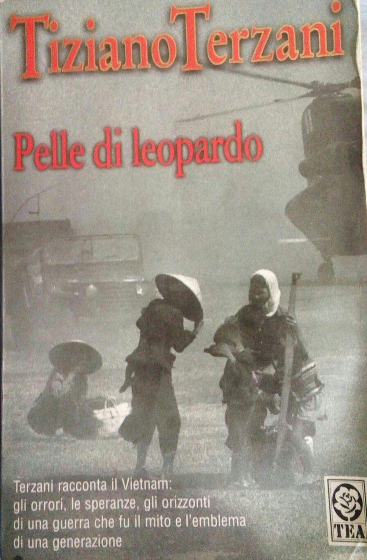 """""""Pelle di Leopardo"""" di Tiziano Terzani e' il primo libro del giornalista toscano che parla in prima persona degli orrori della guerra in Vietnam"""