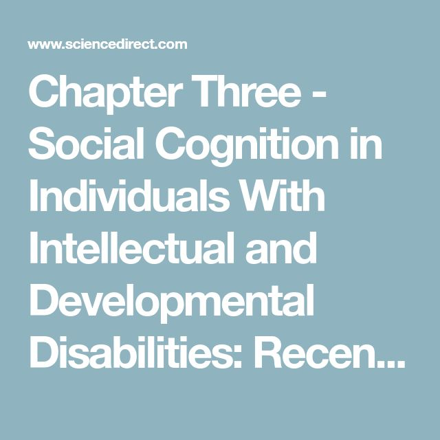 Chapter Three - Social Cognition in Individuals With Intellectual and Developmental Disabilities: Recent Advances and Trends in Research