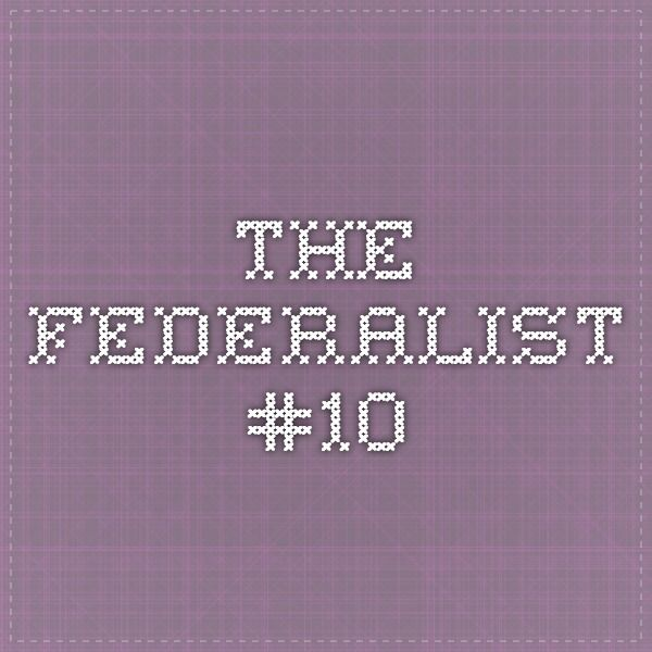 The Federalist #10