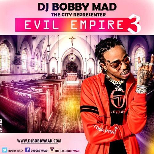 EVIL EMPIRE III BY DJ BOBBY MAD by DJ BOBBY MAD https://soundcloud.com/dj-bobby-mad/evil-empire-vol-3-by-dj-bobby-mad