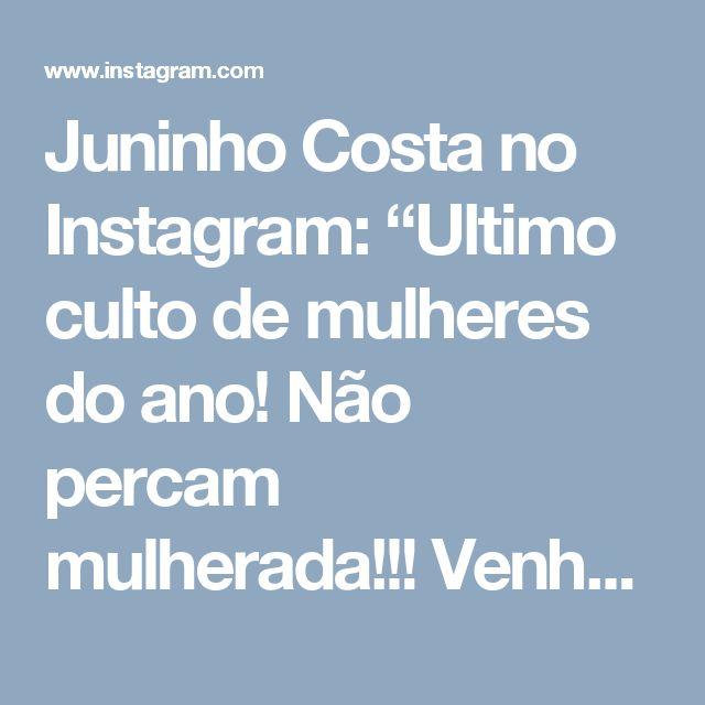 """Juninho Costa no Instagram: """"Ultimo culto de mulheres do ano! Não percam mulherada!!! Venha e traga uma convidada! Sexta feira as 19:30 hrs na Bola de neve mossoró #boladenevemossoro #cultodemulheres"""""""