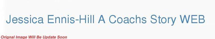 Jessica Ennis-Hill A Coachs Story WEB h264-ROFL