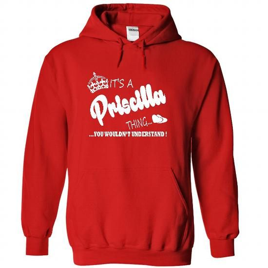 Its a Priscilla Thing, You Wouldnt Understand !! Name,  - #birthday gift #cute gift. ADD TO CART => https://www.sunfrog.com/Names/It-Red-22458740-Hoodie.html?68278