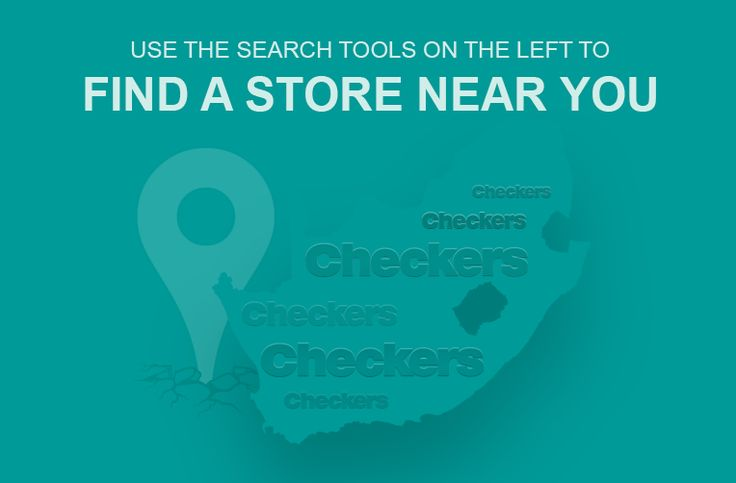 Checkers - Better and Better | Store Locator   Find you nearest Checkers in South Africa http://www.checkers.co.za/store-locator.html