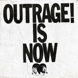 Outrage Is Now [LP] - Vinyl