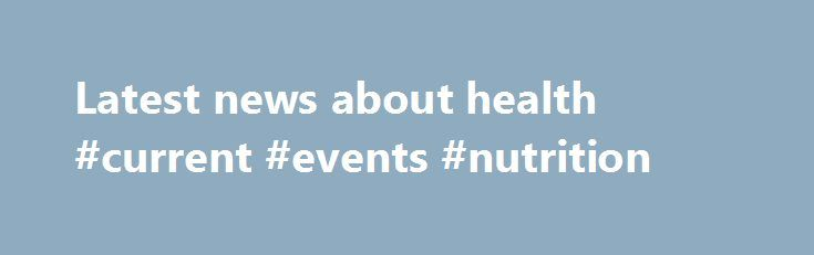 """Latest news about health #current #events #nutrition http://health.remmont.com/latest-news-about-health-current-events-nutrition/  health New Trump ad attacks Clinton s health Donald Trump tweeted on Tuesday that """"the shackles have been taken off"""" his campaign — a thinly veiled threat suggesting that the final 28 days of the presidential race will be filled with personal attacks. Hillary Clinton failed every single time as secretary of state. The 30-second..."""