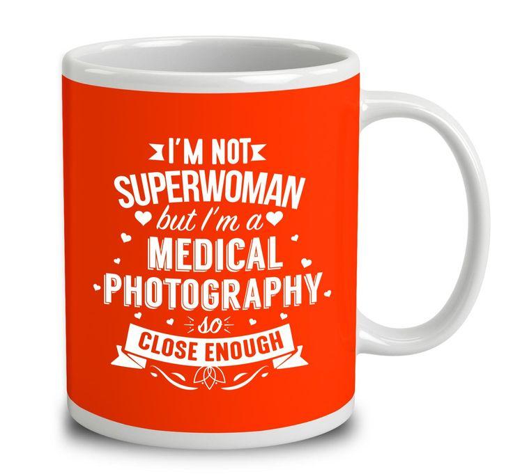 I'm Not Superwoman But I'm A Medical Photography