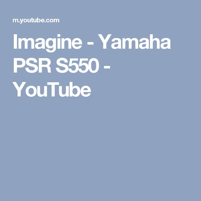 Imagine - Yamaha PSR S550 - YouTube
