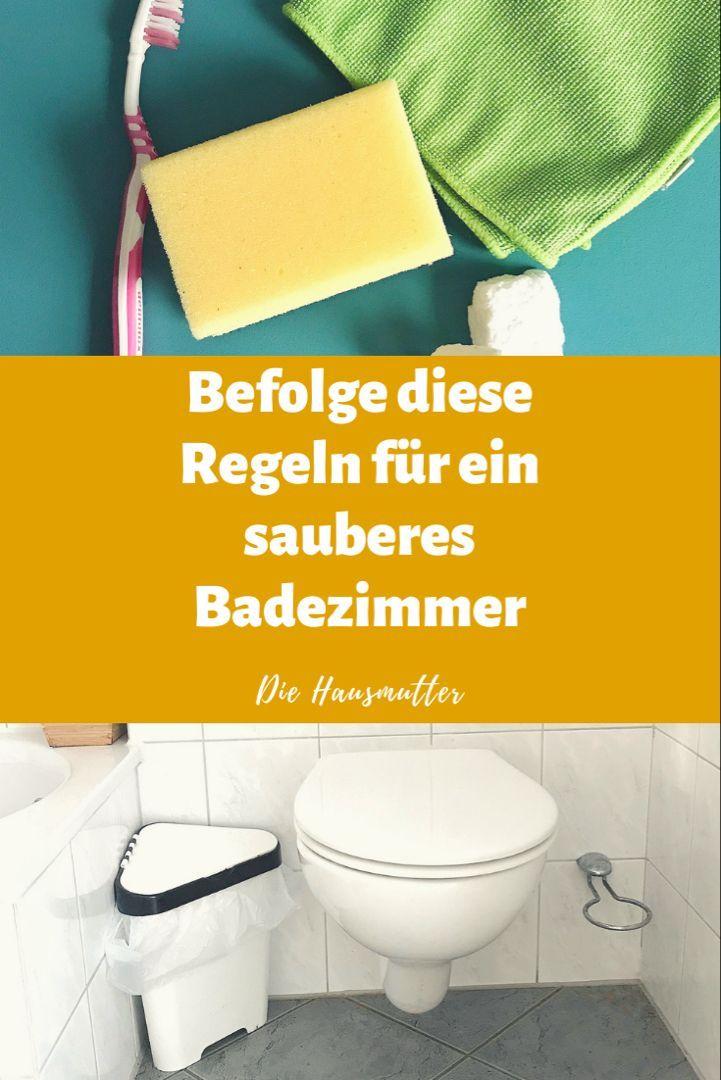 10 Regeln Fur Ein Sauberes Badezimmer Die Hausmutter In 2020 Badezimmer Putzen Tipps Badezimmer Richtig Putzen