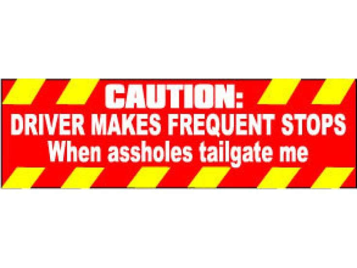 Driver frequent stops when tailgating me bumper sticker sti 0058