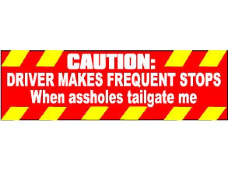 Driver frequent stops when tailgating me bumper sticker sti 0058 funny bumper stickersaggressive drivingtailgating