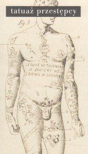 Tatuaż przestępcy Cesare Lombroso