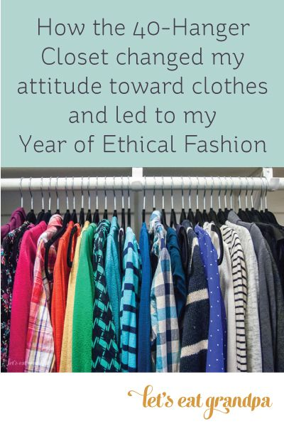 How the 40-Hanger Closet changed my attitude toward clothes and led me to start my Year of Ethical Clothing.