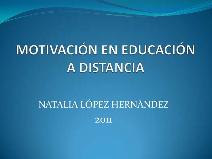 Motivacion educación a distancia by Natalia Lopez via slideshare
