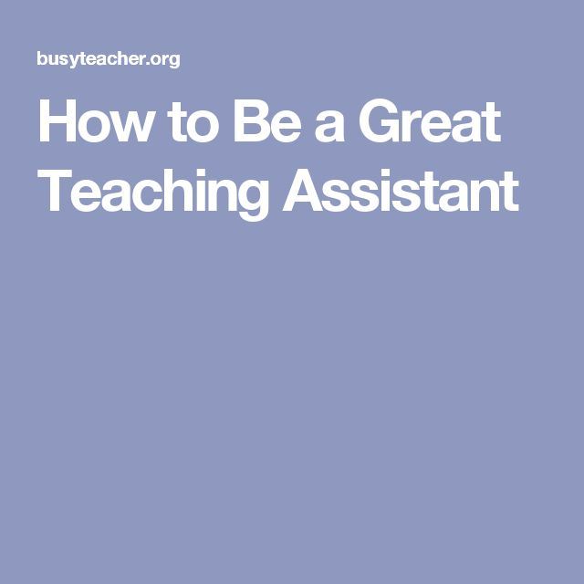 How to Be a Great Teaching Assistant                                                                                                                                                                                 More