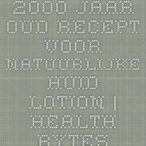 2000 Jaar Oud Recept Voor Natuurlijke Huid Lotion | Health Bytes