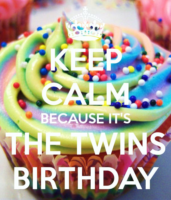 'KEEP CALM BECAUSE IT'S THE TWINS BIRTHDAY' Poster