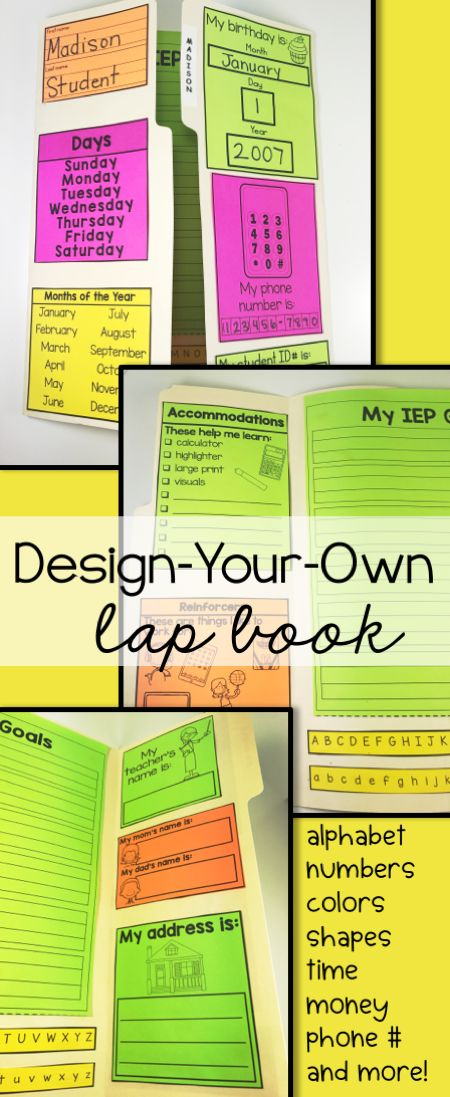 Design your own lap book! 70 pages of options. Focus on academic skills or basic personal information. Includes IEP items such as accommodations and reinforcers. Students will have a resource guide with name, phone #, student ID, and more!