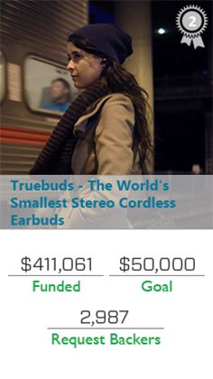 Top Performers on Kickstarter:  Truebuds - The World's Smallest Stereo Cordless Earbuds   #Kickstarter #Earbuds #StereoEarbuds #Stereo